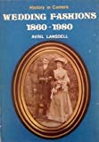 img - for Wedding Fashions, 1860-1980 (History in camera) book / textbook / text book