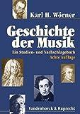 img - for Geschichte der Musik: Ein Studien- und Nachschlagebuch by Karl H Worner (2010-12-31) book / textbook / text book