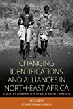 Changing Identifications and Alliances in North-East Africa, , 1845456033