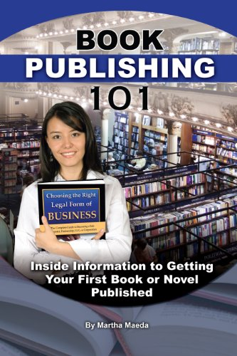 Book Publishing 101: Insider Information to Getting Your First Book or Novel Published (Sample Query Letters To Literary Agents For Fiction)