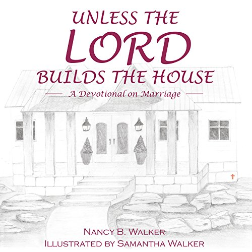 Unless the Lord Builds the House: A Devotional on Marriage