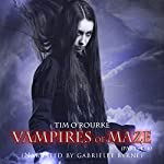 Vampires of Maze: Beautiful Immortals, Complete Series Two | Tim O'Rourke