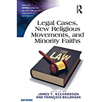 Legal Cases, New Religious Movements, and Minority Faiths (Routledge Inform Series on Minority Religions and Spiritual Movements)