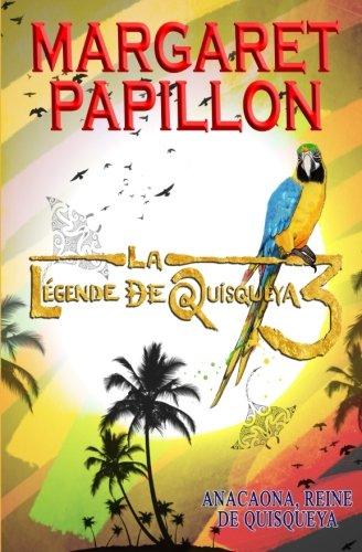La Legende de Quisqueya III: Anacaona, reine de Quisqueya (Volume 3) (French Edition) PDF