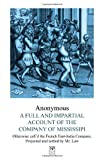 A Full and Impartial Account of the Company of Mississipi : Otherwise Call¿d the French East-India-Company, Projected and Settled by Mr. Law, Anonymous, 1934619124