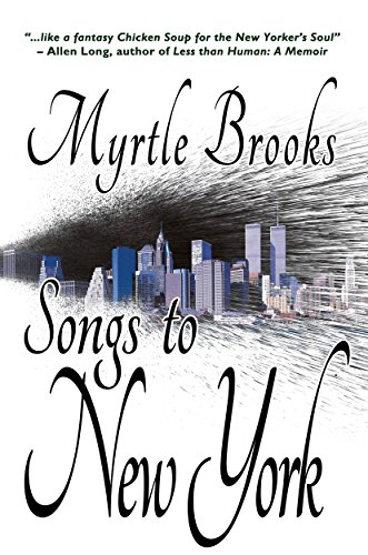 Songs to New York by Myrtle Brooks
