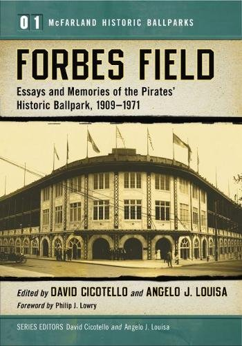Forbes Field: Essays and Memories of the Pirates' Historic Ballpark, 1909-1971 - Baseball Field Forbes