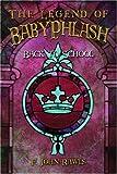 The Legend of BabyPhlash 2, F. John Rawls, 1424154952