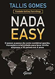 Nada Easy: O passo a passo de como combinei gestão, inovação e criatividade para levar minha empresa a 35 país