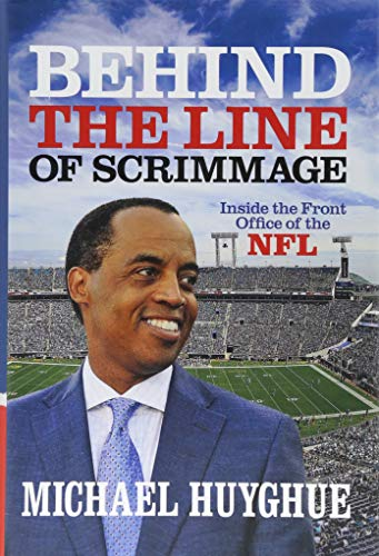 Behind the Line of Scrimmage: Inside the Front Office of the -