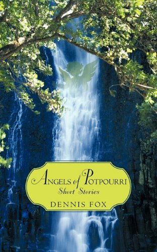 Angels of Potpourri Short Stories: I Hope This Will Benefit a Lot of People PDF