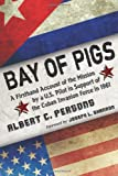 Bay of Pigs, Albert C. Persons, 078646738X