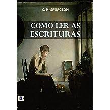 Como Ler as Escrituras, por C. H. Spurgeon
