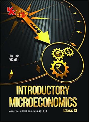 Introductory Microeconomics Class -11- CBSE- 2018 - byVk Ohri Tr Jain