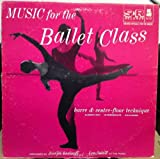 Music for the Ballet Class: Series 2 - Barre & Centre-Floor Technique (Elementary / Intermediate / Advanced)