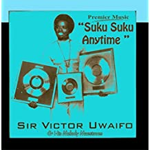 Suku Suku Anytime by Sir Victor Uwaifo & His Melody Maestroes