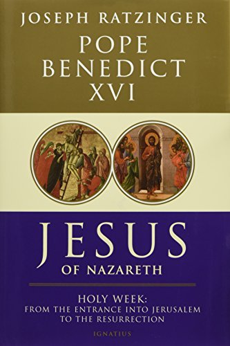(Jesus of Nazareth, Part Two: Holy Week))Jesus of Nazareth, Part Two: Holy Week From the Entrance Into Jerusalem to the Resurrection[Hardcover]March 10, 2011
