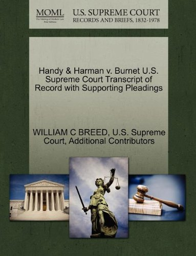 Handy   Harman V  Burnet U S  Supreme Court Transcript Of Record With Supporting Pleadings