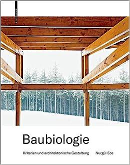 Baubiologie: Kriterien und architektonische Gestaltung: Amazon.es: Ece, Nurgul: Libros en idiomas extranjeros