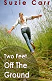 Two Feet off the Ground, Suzie Carr, 1461089948