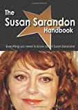 The Susan Sarandon Handbook - Everything you need to know about Susan Sarandon, Emily Smith, 1743040261