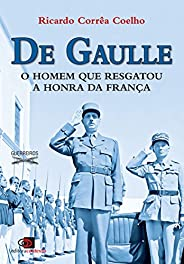 De Gaulle: o homem que resgatou a honra da França