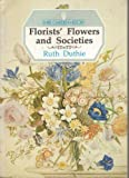 img - for Florists' Flowers and Societies (Shire garden history) by Ruth Duthie (1988-12-02) book / textbook / text book