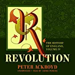 Revolution: The History of England, Book 4 | Peter Ackroyd