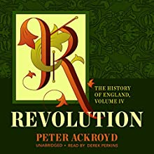 Revolution: The History of England, Book 4 Audiobook by Peter Ackroyd Narrated by Derek Perkins
