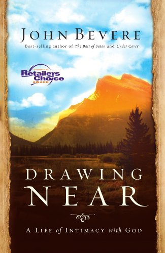 Drawing Near: A Life of Intimacy with God ()