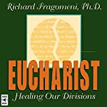 Eucharist: Healing Our Divisions | Richard Fragomeni