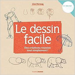 Book's Cover of Le dessin facile : La méthode pour débuter à partir de formes simples (Français) Broché – 22 février 2016
