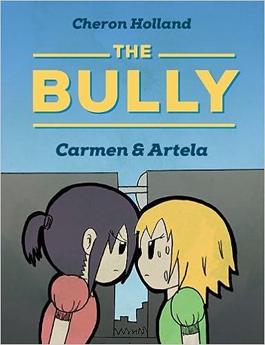 The Bully: Carmen & Artela