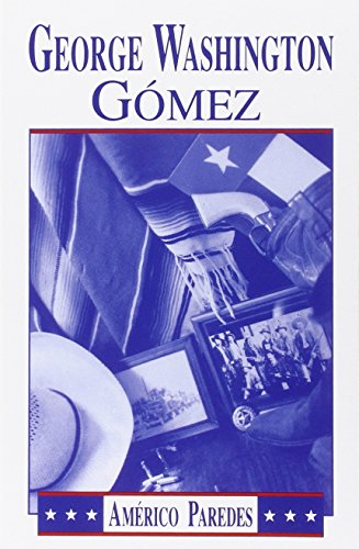 George Washington Gomez: A Mexicotexan Novel