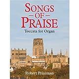 Robert Prizeman: Songs Of Praise Toccata For Organ. Für Orgel