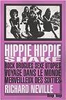 Hippie hippie shake : Rock, drogues, sexe, utopies: voyage dans le monde merveilleux des sixties par Neville