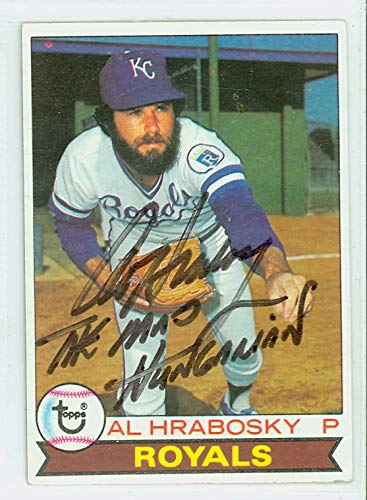 - Al Hrabosky AUTOGRAPH 1979 Topps #45 Kansas City Royals INSCR 'THE MAD HUNGARIAN'