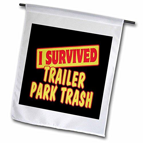 3dRose Fl_118423_1 I Survived Trailer Park Trash Survival Pride and Humor Design Garden Flag, 12 by - Humor Trailer Park