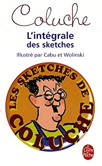 L'Intégrale des sketches par Coluche