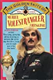 The Golden Skits of Wing-commander Muriel Volestrangler, F.R.H.S. and Bar