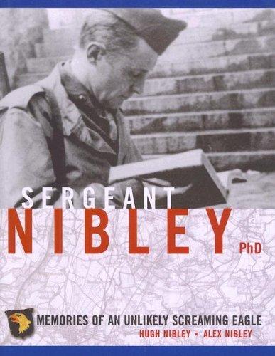 Sergeant Nibley, Ph.D.: Memories of an Unlikely Screaming Eagle by Hugh Nibley (2006-09-16)