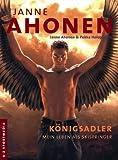 Janne Ahonen: Auto-Biographie, Königsadler - Mein Leben als Skispringer