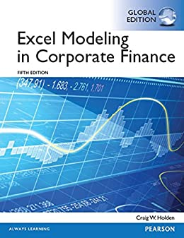 Excel Modeling in Corporate Finance, Global Edition 5, Craig W ...