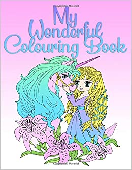 Amazon Com My Wonderful Colouring Book For Girls From 8 Years And Adults Anime Unicorns Mermaids Fairys Beautiful Dragons And Many More 9781798121580 Fairy Maria Books