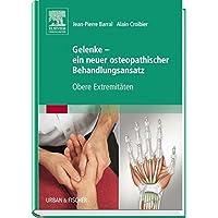 Gelenke - ein neuer osteopathischer Behandlungsansatz: Obere Extremitäten