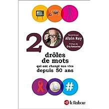 200 drôles de mots qui ont changé nos vies depuis 50 ans (HISTOIRE MOTS) (French Edition)