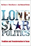 Lone Star Politics : Tradition and Transformation in Texas, Collier, Ken and Galatas, Steven, 0872895068