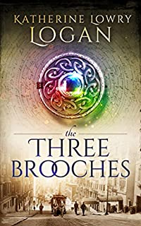 The Three Brooches by Katherine Lowry Logan ebook deal