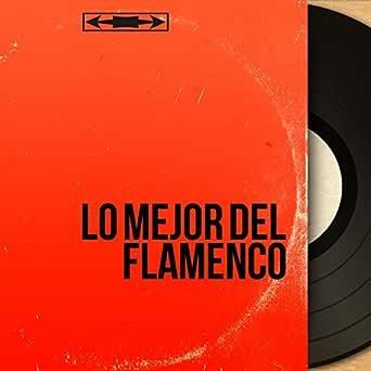 Lo mejor del Flamenco de Various artists en Amazon Music - Amazon.es