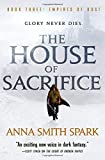 The House of Sacrifice (Empires of Dust)